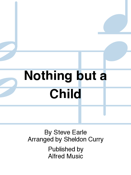 Nothing but a Child