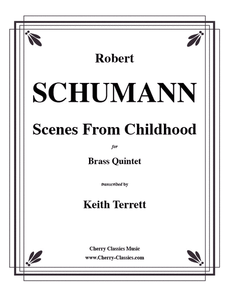 Scenes From Childhood (Kinderscenen), opus 15 for Brass Quintet