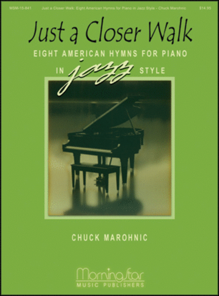 Just a Closer Walk: Eight American Hymns for Piano in Jazz Style