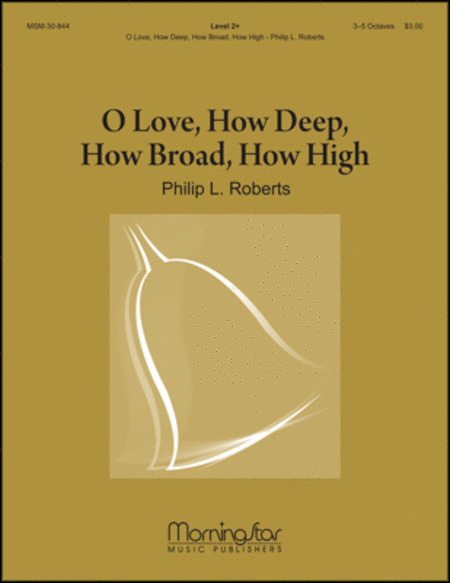 O Love, How Deep, How Broad, How High