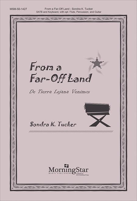 From a Far-Off Land: De Tierra Lejana Venimos (Choral Score)