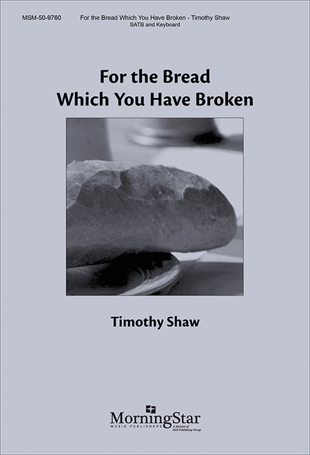 For the Bread Which You Have Broken