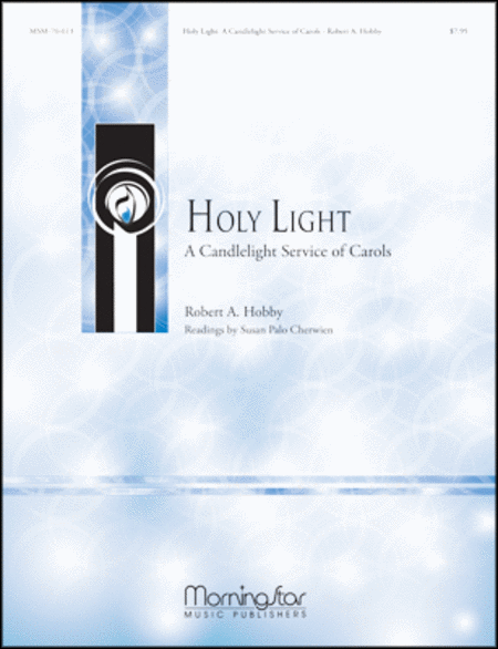 Holy Light A Candlelight Service of Carols (Choral Score)