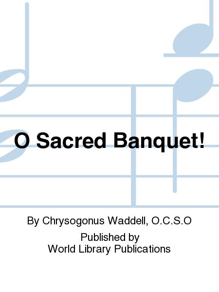 O Sacred Banquet!