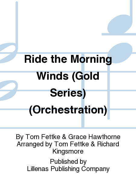 Ride the Morning Winds (Gold Series) (Orchestration)