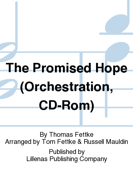 The Promised Hope (Orchestration, CD-Rom)