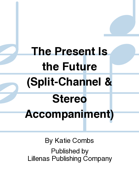 The Present Is the Future (Split-Channel & Stereo Accompaniment)