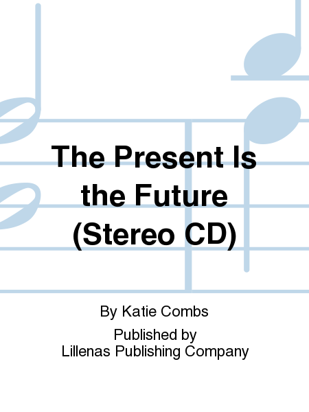 The Present Is the Future (Stereo CD)