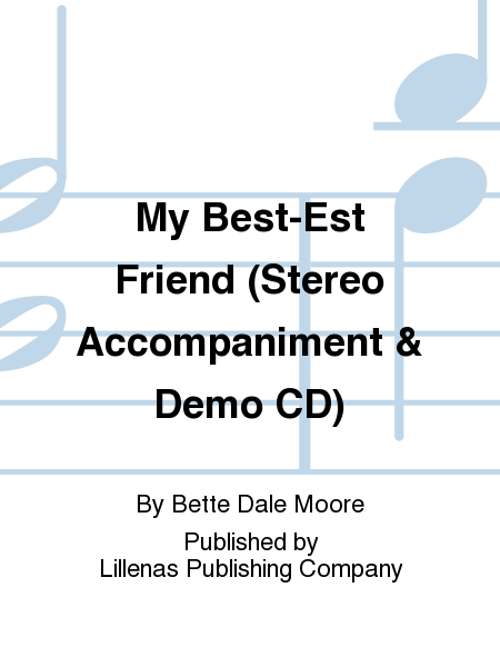 My Best-Est Friend (Stereo Accompaniment & Demo CD)