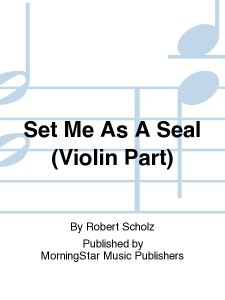 Set Me As A Seal (Violin Part)