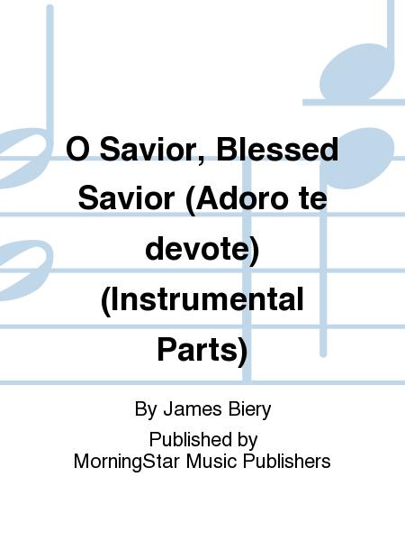 O Savior, Blessed Savior (Adoro te devote) (Instrumental Parts)