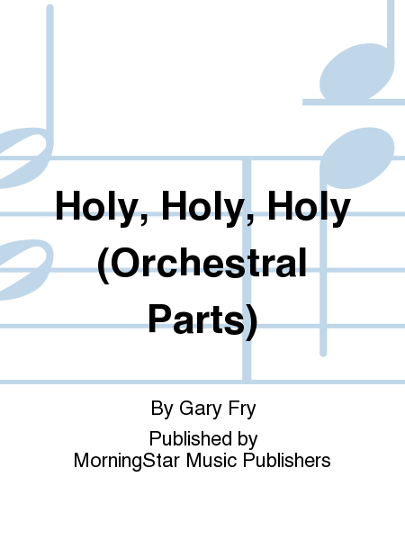 Holy, Holy, Holy (Orchestral Parts)
