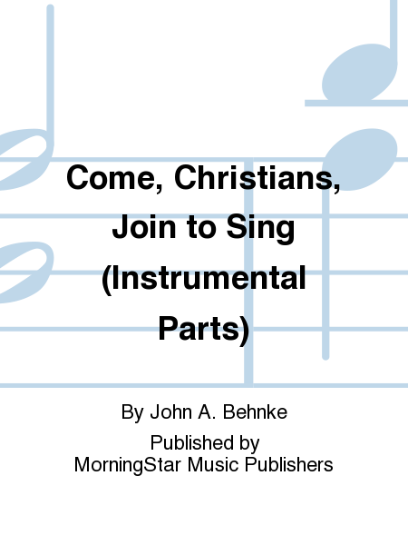 Come, Christians, Join to Sing (Instrumental Parts)