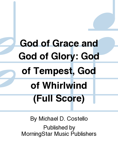 God of Grace and God of Glory God of Tempest, God of Whirlwind (Full Score)