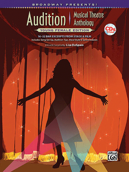 Broadway Presents! Audition Musical Theatre Anthology: Young Female Edition