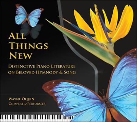 All Things New: Distinctive Piano Literature on Beloved Hymnody and Song (piano)