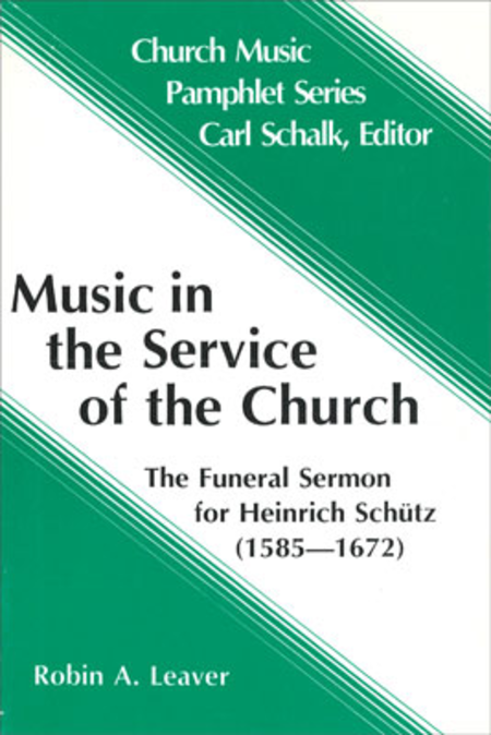 Music in the Service of the Church: The Funeral Sermon for Heinrich Schutz