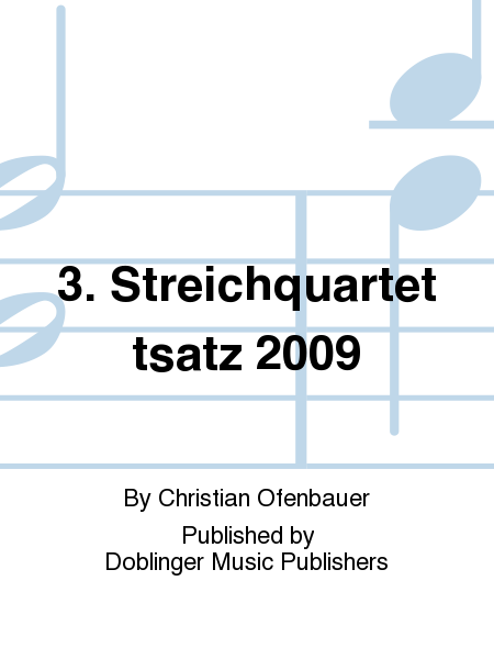 3. Streichquartettsatz 2009