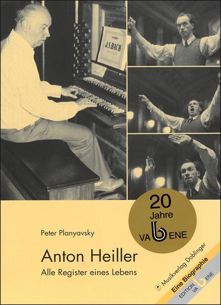 Anton Heiller - Alle Register eines Lebens