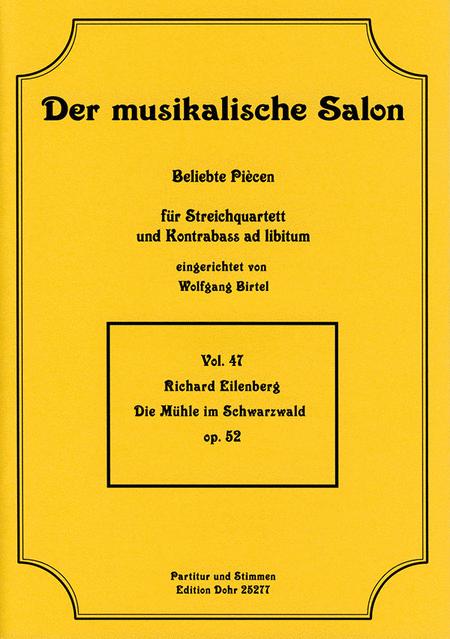 Die Muhle im Schwarzwald fur Streichquartett op. 52