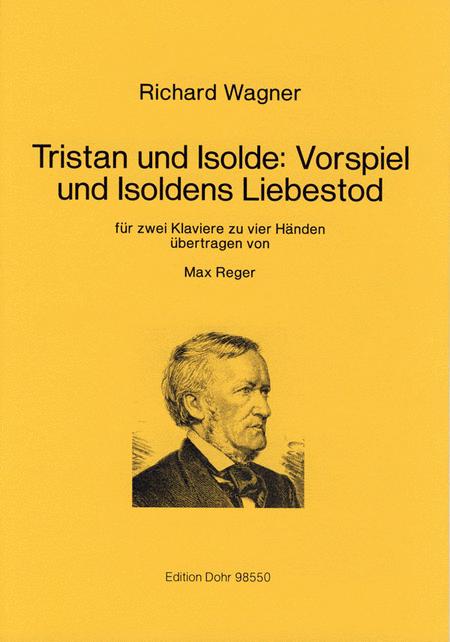 Tristan und Isolde: Vorspiel und Isoldens Liebestod fur zwei Klaviere zu vier Handen