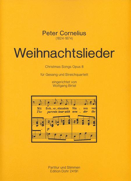 Weihnachtslieder fur Gesang und Streichquartett (Kontrabass ad lib.) op. 8