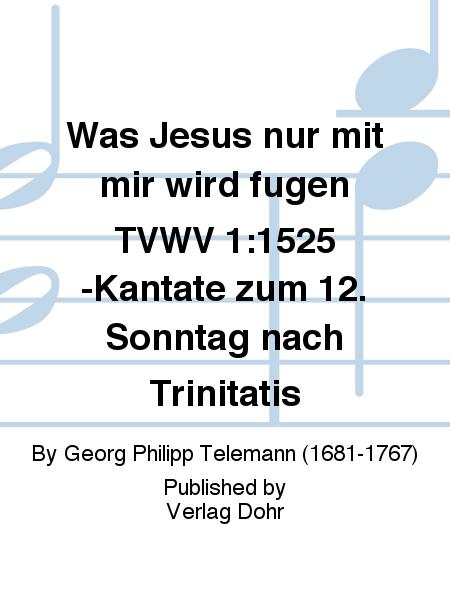 Was Jesus nur mit mir wird fugen TVWV 1:1525