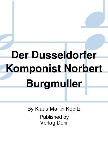 Der Dusseldorfer Komponist Norbert Burgmuller