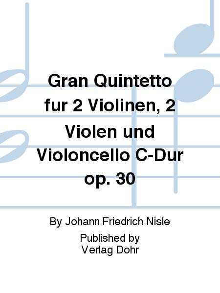 Gran Quintetto fur 2 Violinen, 2 Violen und Violoncello C-Dur op. 30