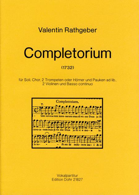Completorium fur Soli, Chor, 2 Trompeten oder Horner und Pauken ad lib., 2 Violinen und B.c.