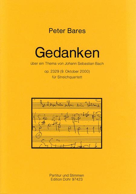 Gedanken uber ein Thema von Johann Sebastian Bach fur Streichquartett op. 2329