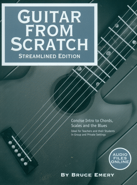 Guitar From Scratch: Streamlined Edition