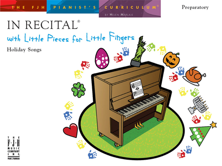 In Recital! with Little Pieces for Little Fingers, Holiday Songs