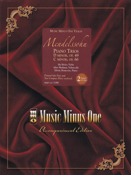 MENDELSSOHN: Piano Trios: No. 1 in D minor, Op. 49; No. 2 in C minor, Op. 66 (2 CD Set)