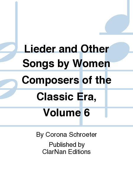 Lieder and Other Songs by Women Composers of the Classic Era, Volume 6