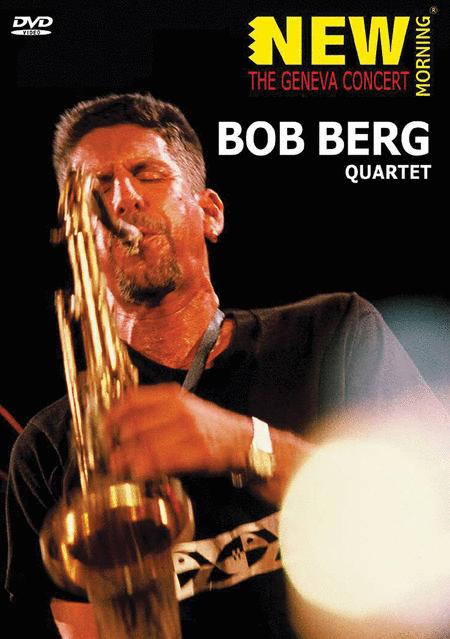 Bob Berg Quartet - New Morning: The Geneva Concert