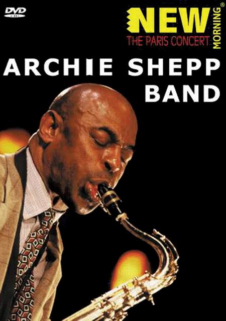 Archie Shepp Band - New Morning: The Geneva Concert