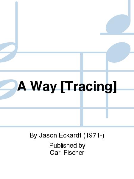A way [tracing]