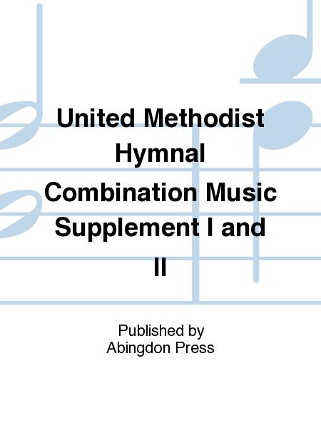 United Methodist Hymnal Combination Music Supplement I and II