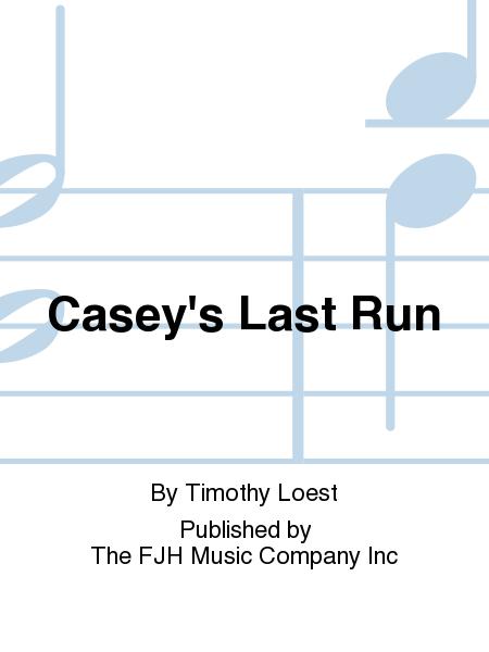 Casey's Last Run