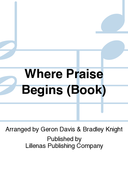 Where Praise Begins (Book)