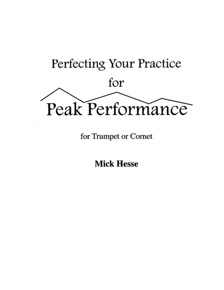 Perfecting Your Practice for PEAK PERFORMANCE for Trumpet or Cornet