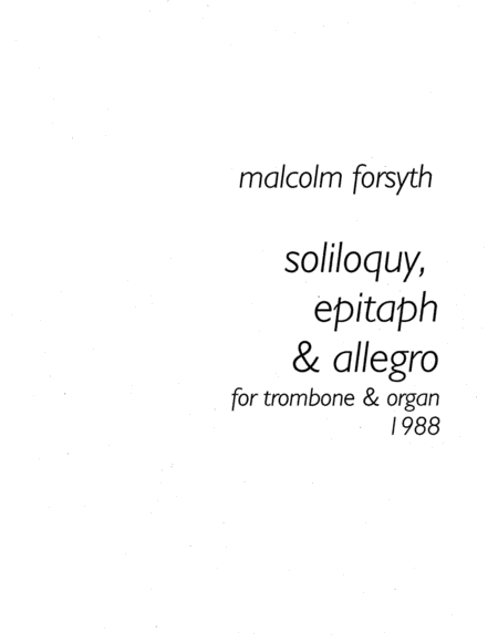 Soliloquy, Epitaph and Allegro for Trombone and Organ