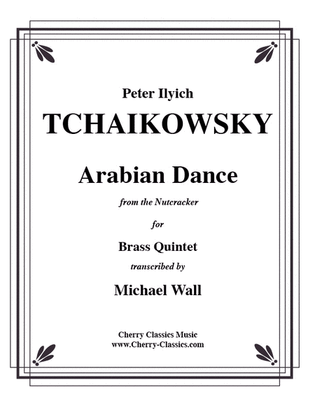 Arabian Dance from the Nutcracker for Brass Quintet