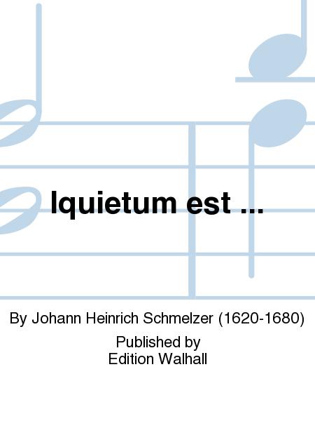 Iquietum est ...