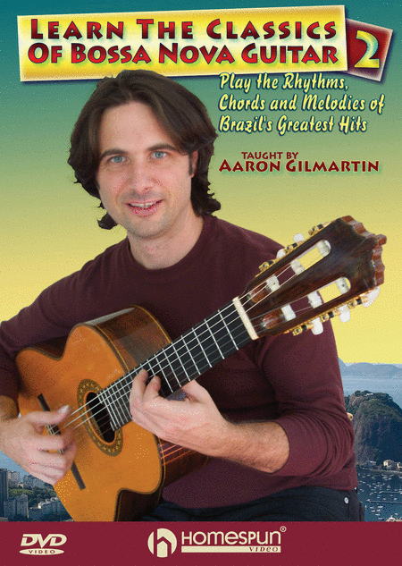 Learn the Classics of Bossa Nova Guitar DVD Two