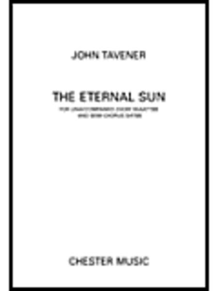 John Tavener: The Eternal Sun (Unaccompanied Choir SSAATTBB/Semi-Chorus SATB)