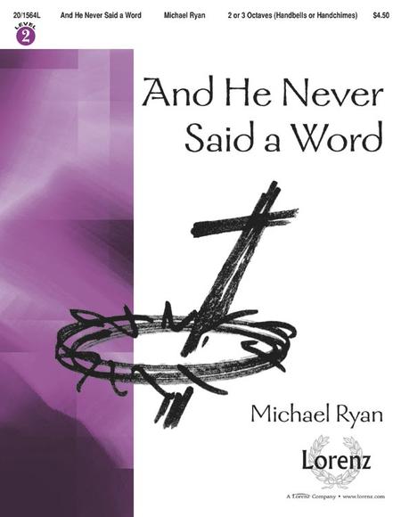 And He Never Said a Word