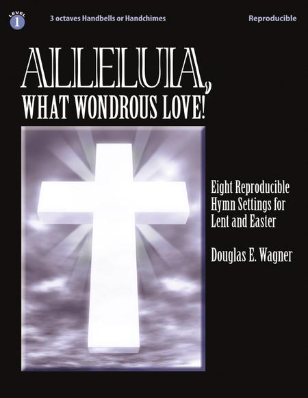 Alleluia, What Wondrous Love!