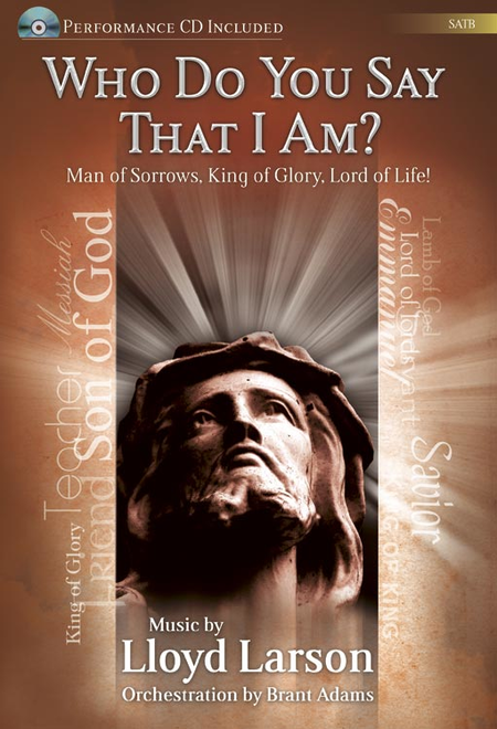 Who Do You Say That I Am? - SATB Score with CD